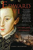 Edward VI : the lost King of England by…