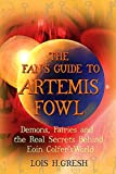 Gresh, Lois H.: The Fan's Guide to Artemis Fowl: Demons, Faeries, and the Real Secrets Behind Eoin Colfer's World