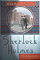 Sherlock Holmes: The Hidden Years by Michael…