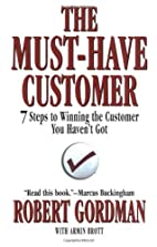 The Must-Have Customer: 7 Steps to Winning…