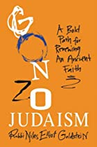 Gonzo Judaism: A Bold Path for Renewing an…