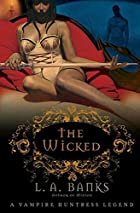 The Wicked by L. A. Banks