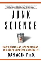 Junk Science: How Politicians, Corporations,…