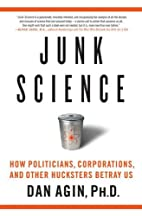 Junk Science: How Politicians, Corporations,…