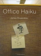 Office Haiku: Poems Inspired by the Daily…
