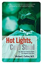 Hot Lights, Cold Steel: Life, Death and…