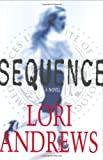Andrews, Lori: Sequence