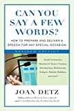 Detz, Joan: Can You Say a Few Words?: How to Prepare And Deliver a Speech for Any Special Occasion