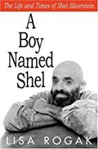 A Boy Named Shel: The Life and Times of Shel…