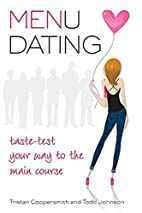 Menu Dating: Taste-Test Your Way to the Main…