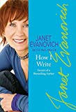 Yalof, Ina: Janet Evanovich's How I Write: Secrets of a Bestselling Author