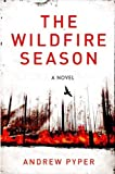 Pyper, Andrew: The Wildfire Season