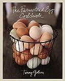 Golson, Terry: The Farmstead Egg Cookbook