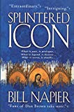 Napier, Bill: Splintered Icon