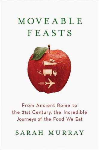 moveable-feasts-from-ancient-rome-to-the-21st-century-the-incredible-journeys-of-the-food-we-eat