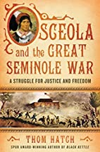 Osceola and the Great Seminole War: A…