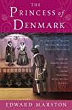 Marston, Edward: The Princess of Denmark: An Elizabethan Theater Mystery Featuring Nicholas Bracewell