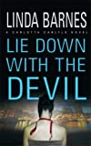 Barnes, Linda: Lie Down with the Devil (Carlotta Carlyle, Book 12)