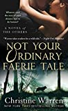 Warren, Christine: Not Your Ordinary Faerie Tale (Others Novels)