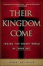 Their Kingdom Come: Inside the Secret World…