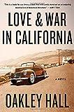 Hall, Oakley: Love and War in California
