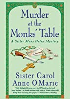 Murder at the Monks' Table by Sister Carol…