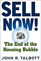 Sell Now!: The End of the Housing Bubble by…