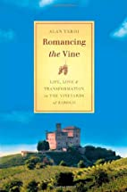 Romancing the Vine: Life, Love, and…