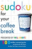 Shortz, Will: Sudoku for Your Coffee Break Presented by Will Shortz: 100 Wordless Crossword Puzzles