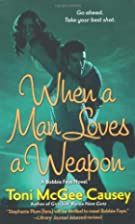 When A Man Loves A Weapon by Toni McGee…
