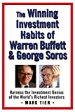 Soros, George: The Winning Investment Habits of Warren Buffett And George Soros