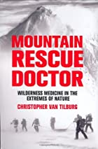 Mountain Rescue Doctor: Wilderness Medicine…