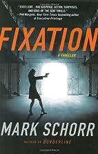 Fixation (Brian Hanson Mysteries) by Mark…