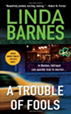 A Trouble of Fools by Linda Barnes