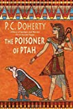 Doherty, P. C.: The Poisoner of Ptah: A Story of Intrigue and Murder Set in Ancient Egypt