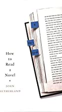 How to Read a Novel: A User's Guide by John…