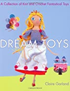 Dream Toys: A Collection of Knit and Crochet…