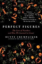 Perfect Figures: The Lore of Numbers and How…