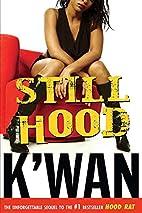 Still Hood by K'wan