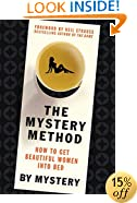 The Mystery Method: How to Get Beautiful Women Into Bed