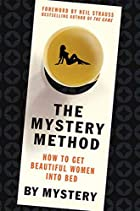 The Mystery Method: How to Get Beautiful…
