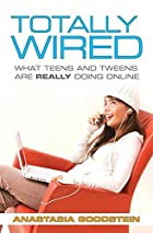 Totally Wired: What Teens and Tweens Are…
