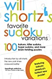 Shortz, Will: Will Shortz's Favorite Sudoku Variations: 100 Kakuro, Killer Sudoku, and More Brain-Twisting Puzzles