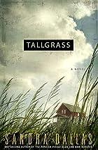 Tallgrass by Sandra Dallas