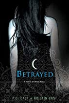 Betrayed (House of Night, Book 2) by PC Cast