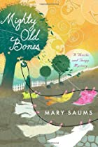 Mighty Old Bones by Mary Saums