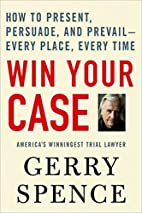 Win Your Case: How to Present, Persuade, and…