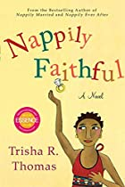 Nappily Faithful: A Novel by Trisha R.…
