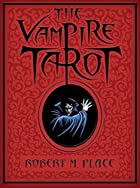 The Vampire Tarot by Robert Michael Place