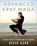Kahn, David: Advanced Krav Maga: The Next Level of Fitness and Self-Defense